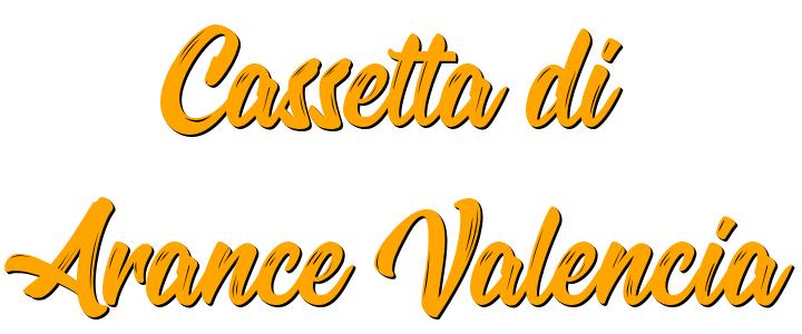 Cassetta Arance Valencia